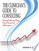 The Clinician s Guide to Consulting