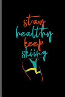 Stay Healthy Keep Skiing