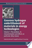 Gaseous Hydrogen Embrittlement of Materials in Energy Technologies  : The Problem, its Characterisation and Effects on Particular Alloy Classes