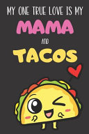 My One True Love is My Mama And Tacos Book
