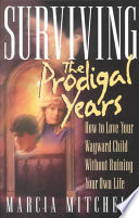 Surviving the Prodigal Years