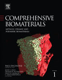 Comprehensive Biomaterials  Metallic  ceramic  and polymeric biommaterials Book