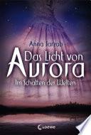 Das Licht von Aurora 2 - Im Schatten der Welten