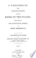 A paraphrase and annotations upon the Books of the psalms  by H  Hammond