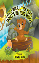 Little Bear  Little Bear  What s on Your Mind