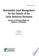 Sustainable Land Management for the Oxisols of the Latin American Savannas