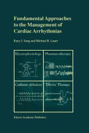 Fundamental Approaches to the Management of Cardiac Arrhythmias