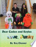 Dear Caden and Kaylee      Love  Punky