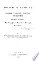 Address in medicine, ancient and modern practice of medicine Delivered at the meeting of the British Medical Association in Edinburgh, August, 1875