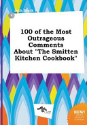 100 of the Most Outrageous Comments about the Smitten Kitchen Cookbook