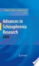 Advances in Schizophrenia Research 2009
