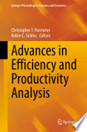 Advances in Efficiency and Productivity Analysis