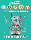 Amazing Robot Coloring Book for Boys