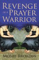 Revenge of a Prayer Warrior [Pdf/ePub] eBook