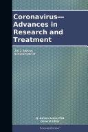 Coronavirus   Advances in Research and Treatment  2012 Edition