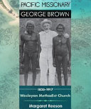 Pacific Missionary George Brown 1835-1917