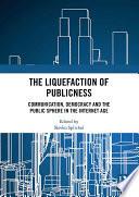 The Liquefaction of Publicness