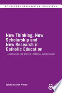 New Thinking New Scholarship And New Research In Catholic Education