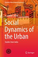 Social Dynamics of the Urban
