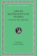 Selections Illustrating the History of Greek Mathematics: Thales to Euclid