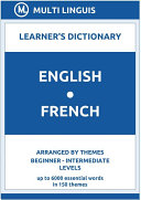 English-French Learner's Dictionary (Arranged by Themes, Beginner - Intermediate Levels)