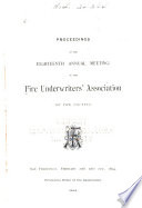 Proceedings of the     Annual Meeting of the Fire Underwriter s Association of the Pacific