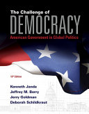 The Challenge of Democracy  American Government in Global Politics  Book Only