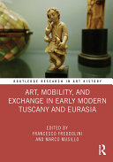 Art, Mobility, and Exchange in Early Modern Tuscany and Eurasia Pdf/ePub eBook