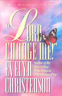 Lord, Change Me!