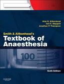 Smith and Aitkenhead s Textbook of Anaesthesia E Book