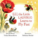 Lu  the Little Ladybug Learns to Fly Fast Book PDF