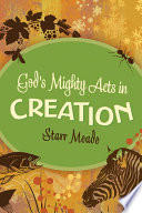 God S Mighty Acts In Creation