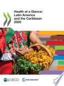 Health at a Glance: Latin America and the Caribbean 2020