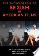 """The Encyclopedia of Sexism in American Films"" by Salvador Jimenez Murguía, Erica Joan Dymond, Kristina Fennelly"