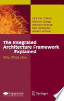 The Integrated Architecture Framework Explained  : Why, What, How