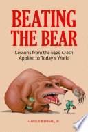 Beating the Bear  Lessons from the 1929 Crash Applied to Today s World