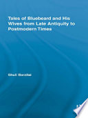 Tales of Bluebeard and His Wives from Late Antiquity to Postmodern Times