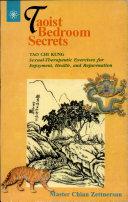 Taoist Bedroom Secrets Tao Chi Kung Chain Zettnersan Google Books