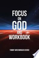 Focus on God and Workbook
