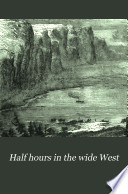 Half Hours in the Wide West Book PDF