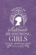 Society for Obstinate Headstrong Girls