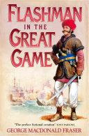 Flashman in the Great Game (The Flashman Papers, Book 8) Pdf/ePub eBook