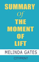 Summary of The Moment of Lift by Melinda Gates