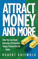 Attract Money and More
