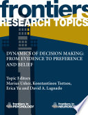 Dynamics of decision making: from evidence to preference and belief