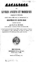 Catalogue des livres anciens et modernes composant la collection connue depuis 1823 sous la dénomination de Bibliothèque d'un amateur belge, collection délaissée par P. J. De Mat