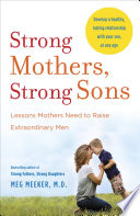 """""""Strong Mothers, Strong Sons: Lessons Mothers Need to Raise Extraordinary Men"""" by Meg Meeker"""