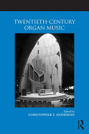 Twentieth Century Organ Music