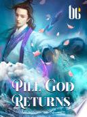 Pill God Returns