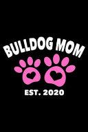 Bulldog Mom Est  2020